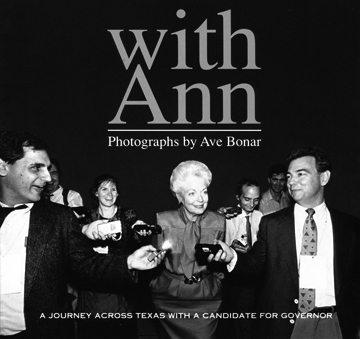 "Cover of ""With Ann: A Journey Across Texas with a Candidate for Governor,"" Ave Bonar's photo book of Ann Richards's 1990 race for governor"